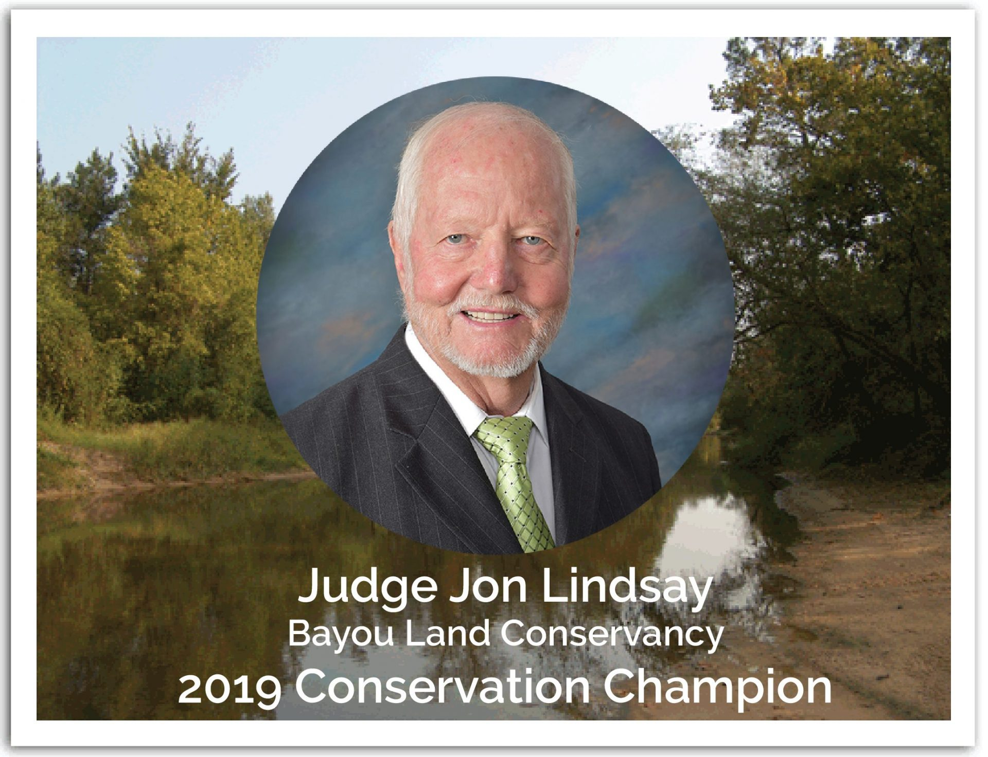 Judge Lindsay is recognized as Bayou Land Conservancy's 2019 Conservation Champion