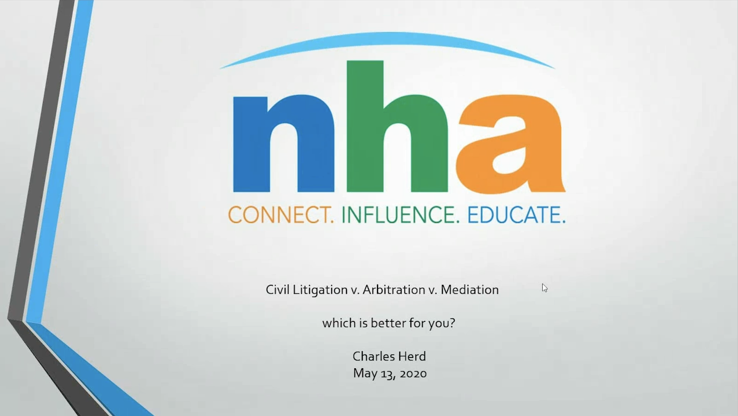 NHA hosts Special Presentation on Arbitration, Civil Litigation and Mediation with: Charles Herd of Herd Dispute Resolution